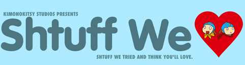Shtuff We <3!